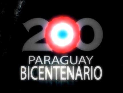 camino al bicentenario cuadernos del bicentenario camino al paraguay todo junto estremece bicentenario del