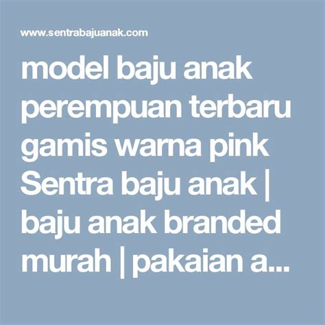 Baju Anak Perempuan Pakaian Anak Jaket Pink A 73 17 terbaik ide tentang model pakaian anak anak di