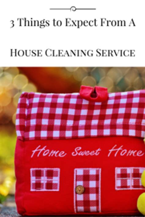 what to expect from a house cleaner 3 things to expect when hiring a house cleaning service