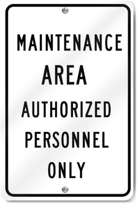 7 Signs You Are A High Maintenance by Maintenance Area Authorized Personnel Only Sign