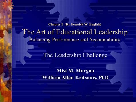 Educational Leadership Doctoral Programs 1 by Ch 1 The Leadership Challenge By Fenwick W Phd