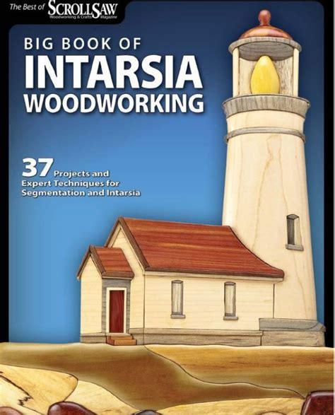 big book of scroll saw woodworking big book and intarsia woodworking