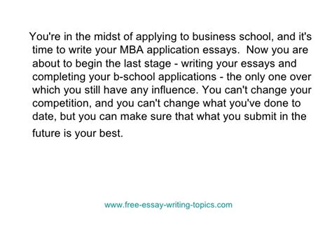 Apply To Mba Guide by Tips For Mba Application Essays Writing