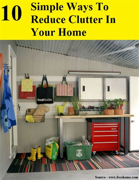 how to reduce clutter 10 simple ways to reduce clutter in your home home and