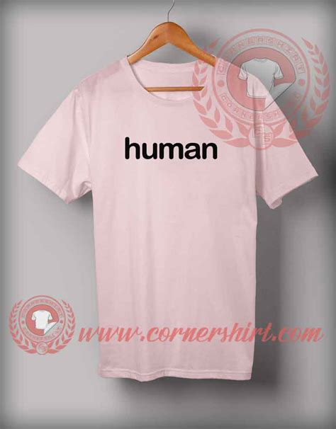 Custom Made Shirts Cheap Custom Made Human Quotes T Shirt On Sale By