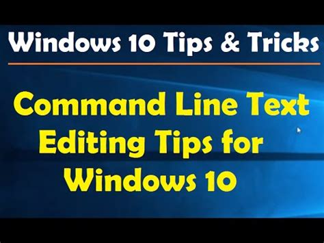 7 Tips On Being An Editor by Command Line Text Editing Tips For Win 10 Windows 10