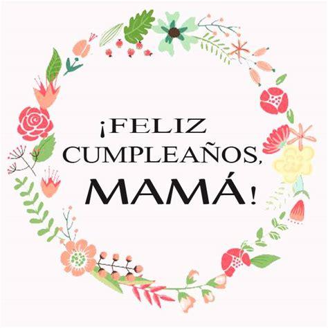 imagenes con frases de cumpleaños para la mama maravillosas tarjetas de cumplea 241 os para mam 225 con frases
