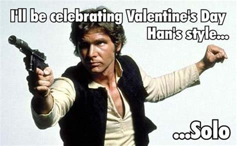 Solo Memes - funny valentine s day memes for 2016