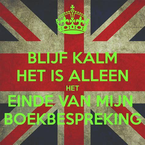 Inspirational Quotes Home Decor by Blijf Kalm Het Is Alleen Einde Van Mijn Spreekbeurt Poster
