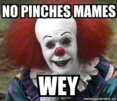 Pinches Memes - no pinches mames meme related keywords no pinches mames