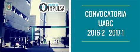 convocatoria ingreso por equivalencia artes uabc convocatoria uabc 2016 2 2017 1 admisiones uabc 2016