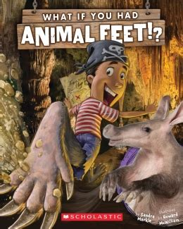 Scholastic Canada What If You Had Animal Feet