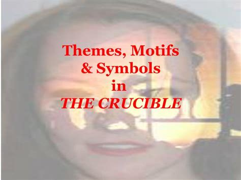 themes and symbols of the crucible ppt themes motifs symbols in the crucible powerpoint