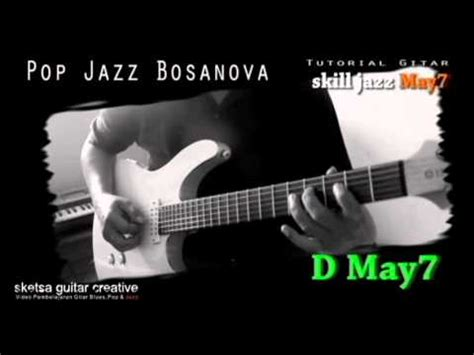 tutorial belajar gitar jazz tutorial gitar jazz dasar dekat di hati ran demo