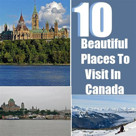 Top 10 Places To Travel To In The Us by Top 10 Beautiful Places To Visit In Canada Travel Me Guide