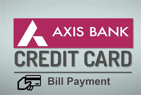 credit bank axis bank credit card bill payment how to pay your