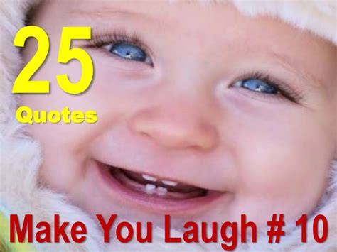5 Things To Make You Laugh Today by Quotes That Make You Laugh Quotesgram