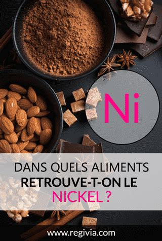 alimenti contenente nichel aliments les plus riches en nickel ni