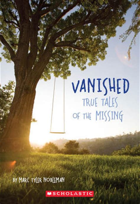 vanished a novel books vanished true stories of the missing by marc