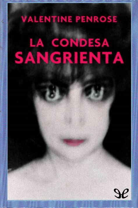 libro la condesa sangrienta la condesa sangrienta valentine penrose en pdf libros gratis