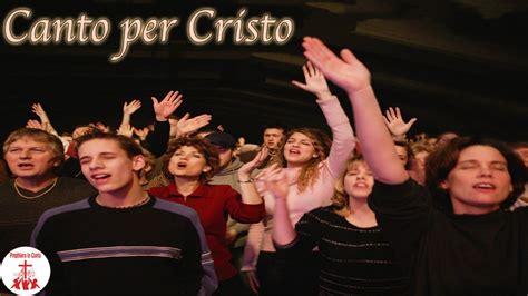 canto per cristo testo canto per cristo con testo musica cristiana e canti