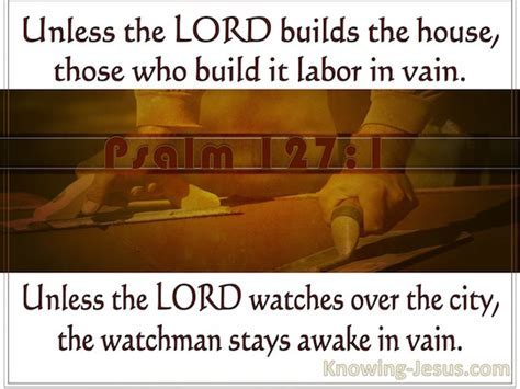 unless the lord builds the house unless the lord builds the house 28 images psalm 127 1 verse of the day