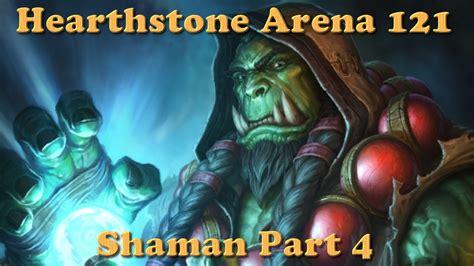 hearthstone arena deck hearthstone arena shaman deck 121 part 4