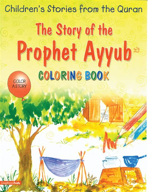 The Story Of The Prophet Ibrahim Colouring Book Children S Storie the story of the prophet ayyub colouring book goodword islamic books