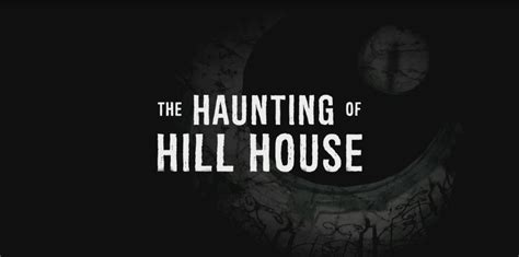 the haunting of hill house movie netflix s quot the haunting of hill house quot adds to their already impressive cast horror