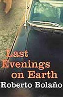 last evenings on earth roberto bola 241 o enrique martin from last evenings on earth