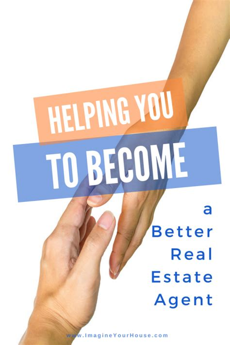 how do you become a realtor helping you to become a better real estate agent