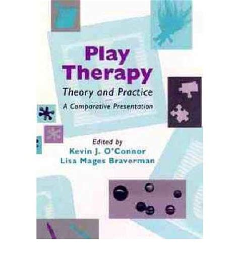 therapy theory play therapy theory and practice a comparative