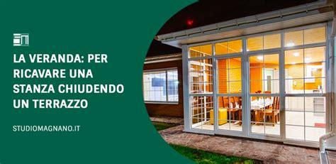 chiudere il terrazzo la veranda la soluzione per chiudere un terrazzo e