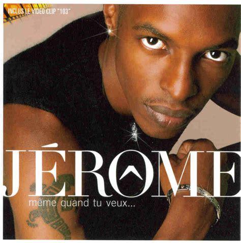 Jerome Meme - jerome music downloads meme quand tu veux mp3