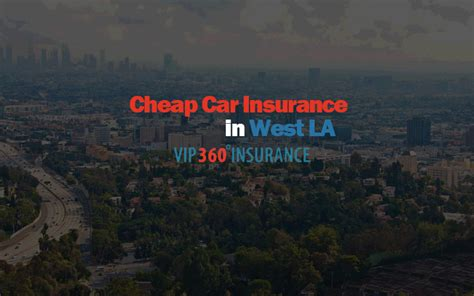 La Car Insurance by Cheap Car Insurance In West La