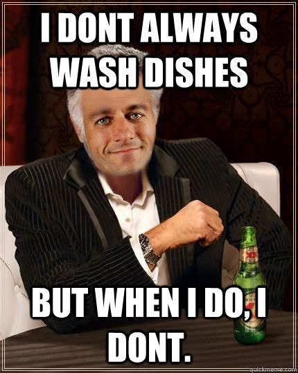 Meme Dishes - i dont always wash dishes but when i do i dont paul ryan