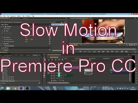 adobe premiere pro slow motion how to create slow motion video in adobe premiere pro cc