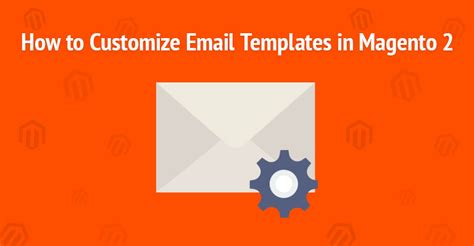 How To Customize Email Templates In Magento 2 Magento Share How To Create Custom Email Template In Magento