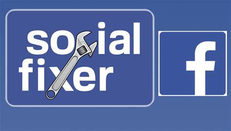 facebook fixer migliorare e personalizzare facebook con social fixer