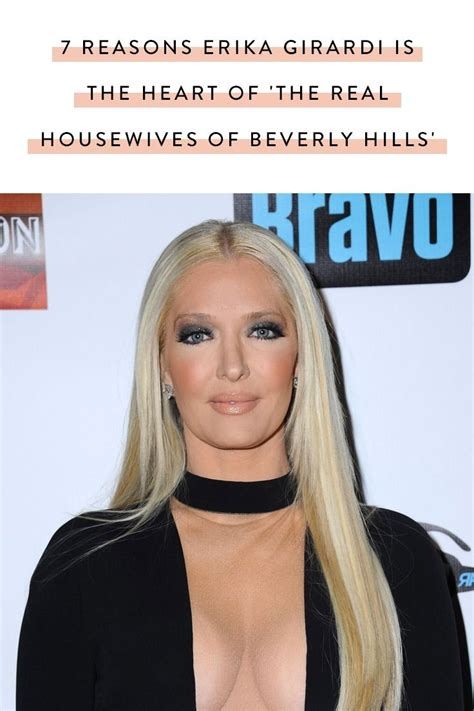 7 Reasons I The Of Beverly by 7 Reasons Erika Girardi Is The And Soul Of The Real