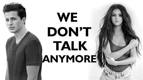 testo anymore puth selena gomez we don t talk anymore lyrics