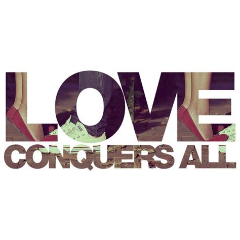 True Conquers All Essay by 25 Best Ideas About Conquers All On Inspirational Quotes Conquers
