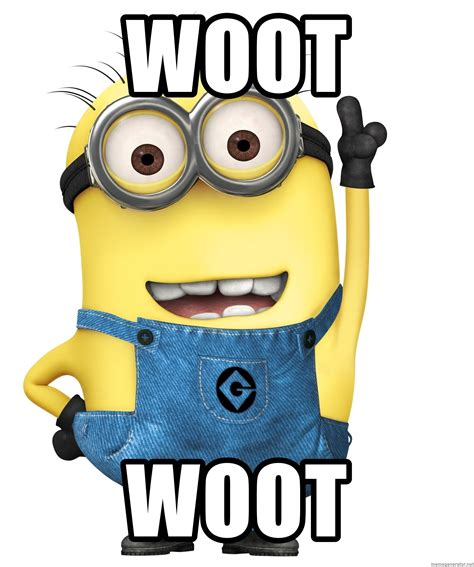 Woot Woot Meme - woot woot despicable me minion meme generator
