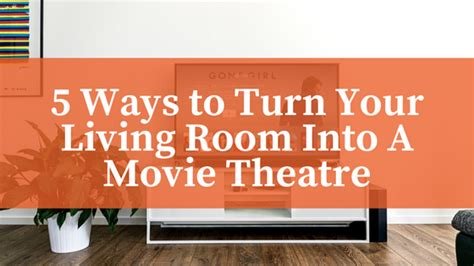 Turn Your Living Room Into A Club 5 Ways To Turn Your Living Room Into A Theatre