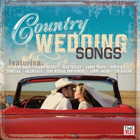 Country Wedding Songs by A List Of Country Songs For A Wedding