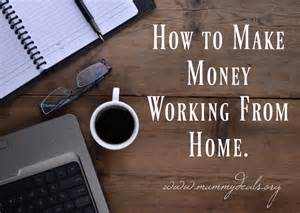 how to make money from home how to make money working from home