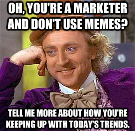 Meme Marketing - meme marketing yay or nay