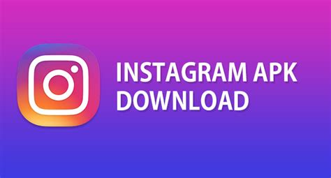 instagram apk for android smartphones