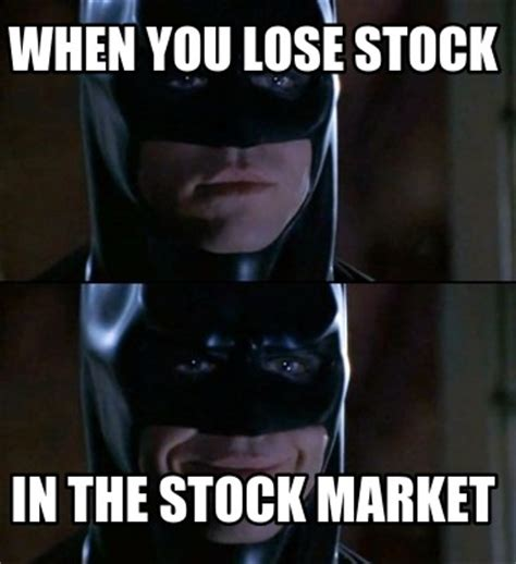 Stock Memes - meme creator when you lose stock in the stock market