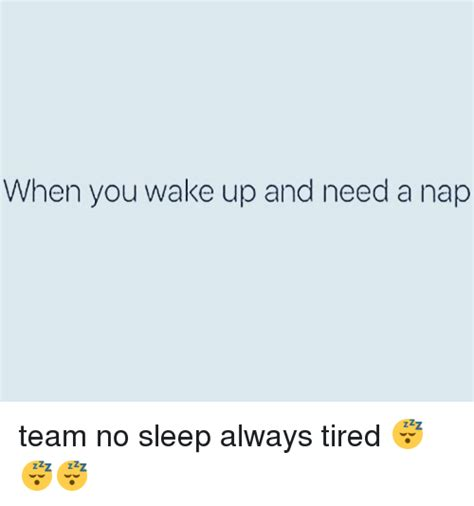 Team No Sleep Meme - 25 best memes about always tired always tired memes